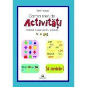 Cartea mea de activitati, 5-6 ani - Mara Neacsu