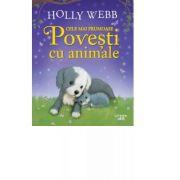 Cele mai frumoase povesti cu animale - Holly Webb