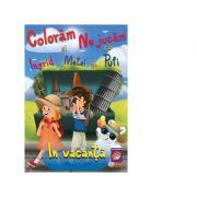 Coloram si ne jucam cu Ingrid, Matei si Pufi. (volumul 4). In vacanta - Ioana Cristina Vladoiu