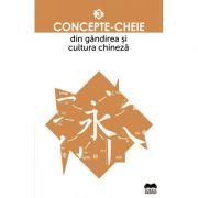 Concepte-cheie din gandirea si cultura chineza Volumul III