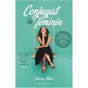 Conjugat la feminin - Simona Musca