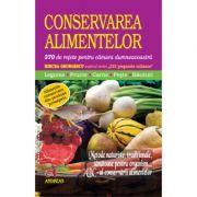 Conservarea alimentelor. 370 de retete pentru camara dumneavoastra - MIrcea Georgescu