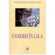 Cozerii in Lila - Iolanda Malamen, Serban Foarta