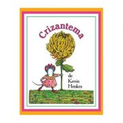 Crizantema. Editie cartonata - Kevin Henkes