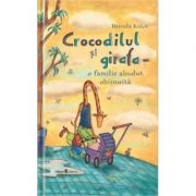 Crocodilul si girafa - o familie absolut obisnuita - Daniela Kulot