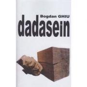 Dadasein - Bogdan Ghiu