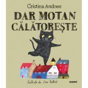 Dar motan calatoreste - Cristina Andone, Emi Balint