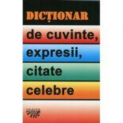 Dictionar de cuvinte, expresii, citate celebre - I. Berg