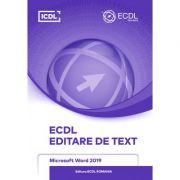 ECDL Editare de text. Microsoft Word 2019 - Ionut Danaila