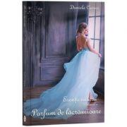 Esenta iubirii Vol. 4. Parfum de lacramioare - Daniela Cavasi