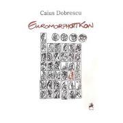 Euromorphotikon - Caius Dobrescu