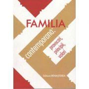 Familia contemporana - provocari, principii, valori