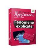 Fenomene explicate. Carti de joc educative Montessori 6-12 ani