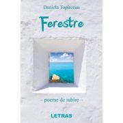 Ferestre - poeme de iubire - Daniela Topircean