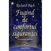 Fugind de confortul sigurantei - Richard Bach