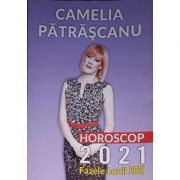 Camelia Patrascanu - Horoscop 2021