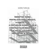 Indreptar tehnic pentru evaluare elemente si constructii industriale si social-culturale, 01. 2021 - Sorin Turcus