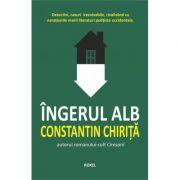 Ingerul alb - Constantin Chirita