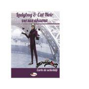Ladybug & Cat Noir versus Akuma. Carte de activitati