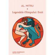 Legendele Olimpului. Eroii - Alexandru Mitru