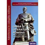 Limba si literatura romana pentru admiterea in colegiile militare - Irina Roxana Georgescu