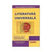 Literatura universala. Rezolvarea variantelor pentru proba scrisa - Alexandru Musina (coordonator)