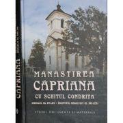 Manastirea Capriana cu schitul Condrita. Studii, documente si materiale - Andrei Esanu, Postica Gheorghe