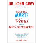 Solutia Marte si Venus pentru dieta si exercitiu - Dr. John Gray