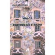 Masca si teatrul de strada - Mihai Malaimare