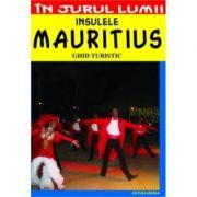Mauritius. Ghid turistic - Mihaela Victoria Munteanu