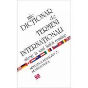 Mic dictionar de termeni internationali intrati in uzul limbii romane - Mihaela Marinescu, Marius Popa