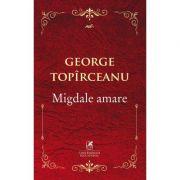 Migdale amare - George Topirceanu