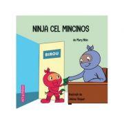 Ninja cel Mincinos - Mary Nhin