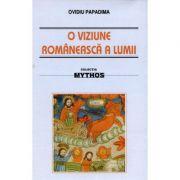 O viziune romaneasca a lumii. Studiu de folclor - Ovidiu Papadima