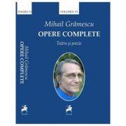 Opere complete Volumul VI - Mihail Gramescu