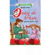 Ouale de Paste. Poveste ilustrata - Daniela Radu
