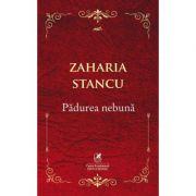 Padurea nebuna - Zaharia Stancu