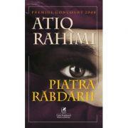 Piatra rabdarii - Atiq Rahimi