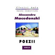 Poezii (texte comentate) - Alexandru Macedonski