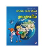 Primul meu atlas de geografie - Gabriela Barbulescu