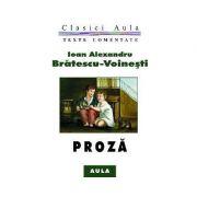 Proza (texte comentate) - Alexandru Bratescu Voinesti