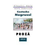 Proza (texte comentate) - Costache Negruzzi