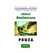 Proza (texte comentate) - Mihai Eminescu