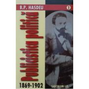 Publicistica politica (1869-1902) - Bogdan Petriceicu Hasdeu