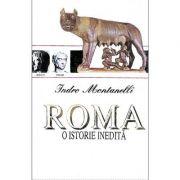 Roma, o istorie inedita - Indro Montanelli