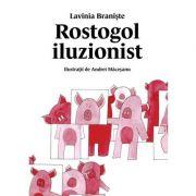 Rostogol iluzionist (#4) - Lavinia Braniste