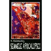 Semnele apocalipsei - D. Kalmuski