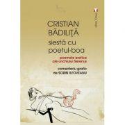 Siesta cu poetul-Boa - Cristian Badilita
