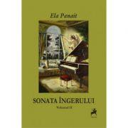 Sonata ingerului volumul II - Ela Panait