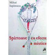 Spirtoase cu efecte mistice - Mihai Ispirescu